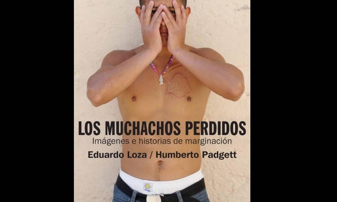 """Capa de """"Los muchachos perdidos"""", livro de Humberto Padgett e Eduardo Loza Foto: Reprodução"""