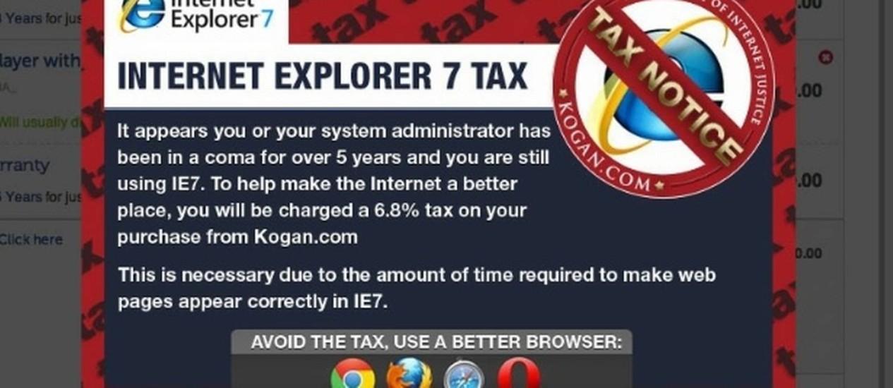 Compras feitas na Kogan via Internet Explorer 7 levam taxa extra Foto: Reprodução