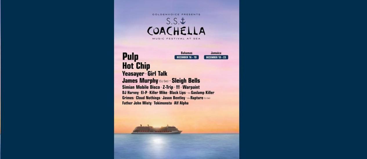 Cartaz do S. S. Coachella, o mais novo festival em alto-mar Foto: Reprodução
