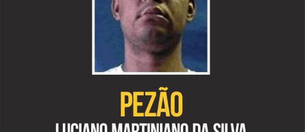 Disque-Denúncia aumenta recompensa pelo traficante Pezão Foto: Foto de divulgação