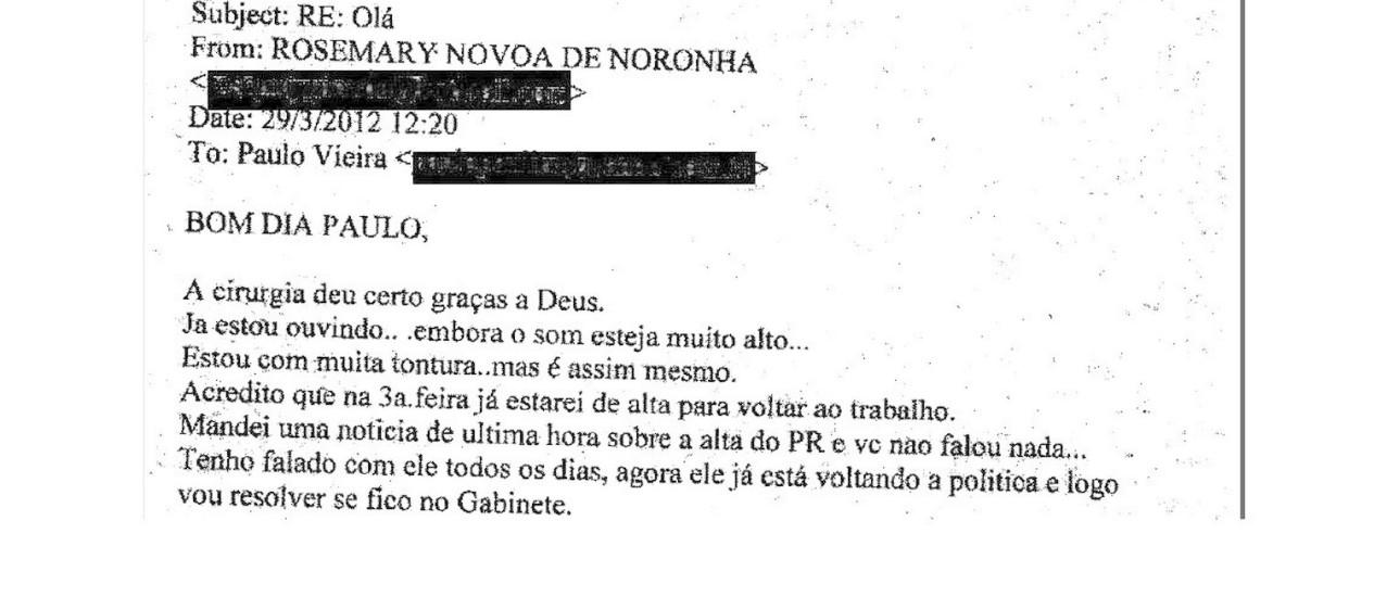 Email de Rosemary para Paulo Vieira inteceptado pela PF Foto: Reprodução