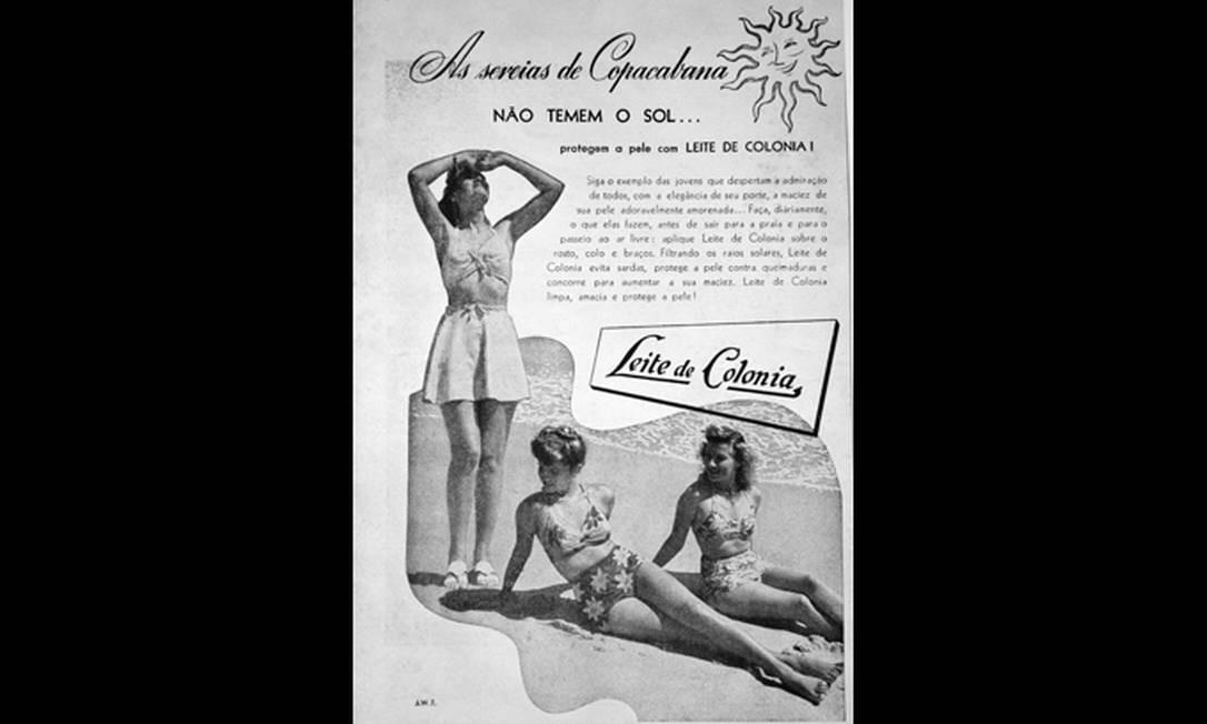 """""""As sereias de Copacabana não temem o sol... Protegem a pele com Leite de Colônia!"""", avisa o anúncio de 1944 Foto: Reprodução/Acervo de Fernando da França Leite"""
