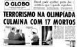 Terror. A primeria página do jornal O GLOBO traz a manchete sobre o atentado nos Jogos de Munique