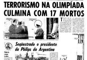 Terror. Em 1972, O GLOBO traz a manchete sobre o atentado nos Jogos de Munique Foto: 06/09/1972 / Reprodução