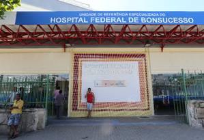 Hospital Federal de Bonsucesso: sob nova direção Foto: Guilherme Pinto / Agência O Globo