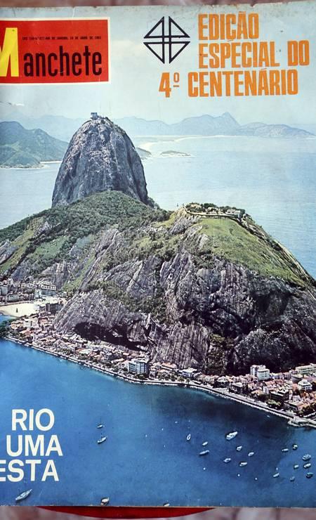"""Capa da edição especial da revista """"Manchete"""", de 1965, quando o Rio comemorou o seu IV Centenário Foto: Cezar Loureiro / Agência O Globo"""